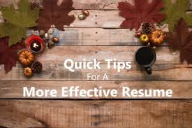 Tips For An Effective Resumes Quick Tips For A More Effective Resume Career Development