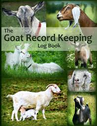 The Goat Record Keeping Log Book A Journal Designed For