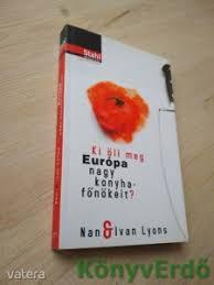 Nan Lyons, Ivan Lyons: Ki öli meg Európa nagy konyhafőnökeit? (*K) - 316 Ft  - Vatera.hu