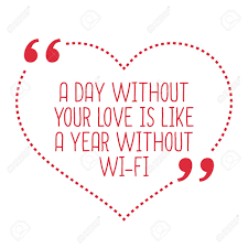 Citation Damour Drôle Un Jour Sans Votre Amour Est Comme Une Année Sans Wifi Conception à La Mode Simple