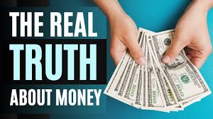 The Real Truth About Money - YouTube