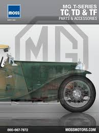 mg tc td and tf moss motors 1608 by moss motors issuu mg t series