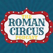 the roman circus podcast