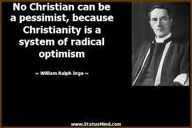 Radical Christianity Quotes Best of No Christian Can Be A Pessimist Because StatusMind