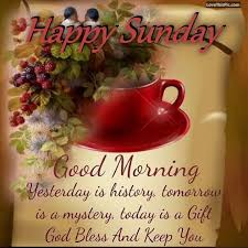 Happy Sunday Good Morning Quotes Best Of Good Morning Happy Sunday God Bless And Keep You Safe Good Morning