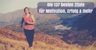 Die 137 Besten Zitate Motivation Anfangen Durchhalten Erfolg Mehr