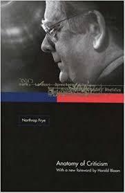 com anatomy of criticism four essays  anatomy of criticism four essays a new foreword by harold bloom edition