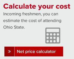 contact us the ohio state university calculate the cost of ohio state university by using the net price calculator