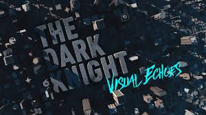 the dark knight visual echoes on vimeo the dark knight visual echoes