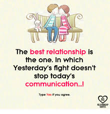 The Best Relationship Is The One In Which Yesterday's Fight Doesn't Gorgeous Best Relationships Quotes