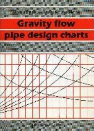 Gravity Pipe Flow Chart Gravity Flow Pipe Design Charts David Butler 9780727703972