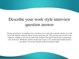 Describe Your Describe Your Work Style Interview Question Answer
