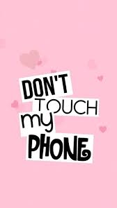 Don't touch my phone- Wallpaper