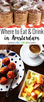 Food Travel Bliss Where to Eat and Drink in Amsterdam.