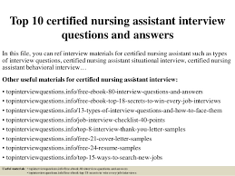 top 10 certified nursing assistant interview questions and answers in this file cna sample questions