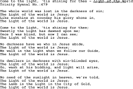 The Light Of The World Is Jesus Lyrics Trinity Hymnal Hymn Come To The Light Tis Shining For Thee