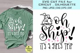 Making a cricut mat sticky again. Oh Ship It S A Girls Trip Graphic By Midmagart Creative Fabrica