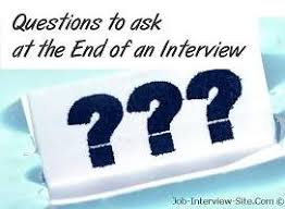 Questions To Not Ask In An Interview Questions To Ask At The End Of An Interview What Questions You