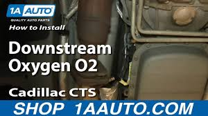 how to replace rear downstream oxygen o2 sensor 03 07cadillac cts how to replace rear downstream oxygen o2 sensor 03 07cadillac cts