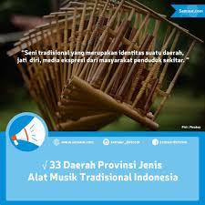 Ladolado merupakan alat musik tradisional yang dimainkan dengan cara dipukul menggunakan alat tertentu. 33 Daerah Provinsi Jenis Alat Musik Tradisional Indonesia