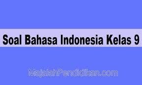 Berikut ini adalah jawaban buku paket bahasa jawa kelas 8 halaman 114 yang merupakan kumpulan file dari berbagi sumber wallpaper tentang kunci jawaban buku paket indonesia kls 9 halaman 44 yang bisa bapakibu gunakan dan diunduh secara gratis dengan menekan. Soal Bahasa Indonesia Kelas 9 Smp Mts 2021 Dan Kunci Jawabannya