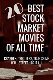 Hollywood Top Chart Movies 2018 Top 20 Best Stock Market Movies Finance Movies Ever
