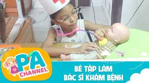 Trò chơi bé Phương Anh tập làm bác sĩ khám bệnh cho em búp bê | Đồ chơi  chữa bệnh cho trẻ em - YouTube