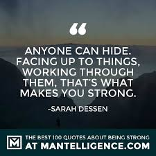 40 Quotes About Strength And Being Strong Inspiration Quotes About Being Strong