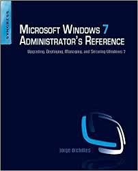 Microsoft Windows 7 Administrators Reference Upgrading