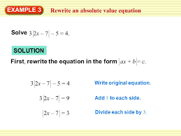 rewrite an absolute value equation example 3 solution first rewrite the equation in the form