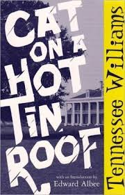 cat on a hot tin roof by tennessee williams cat on a hot tin roof