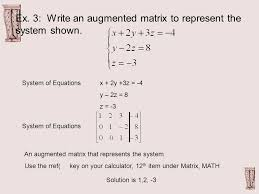 ex 3 write an augmented matrix to represent the system shown
