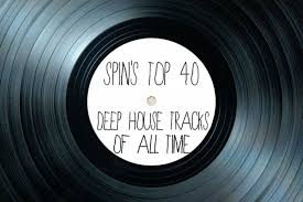 House Music Charts 2007 The 40 Best Deep House Music Songs Ever Spin