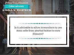 interesting persuasive essay topics about culture and society 6 interesting persuasive essay