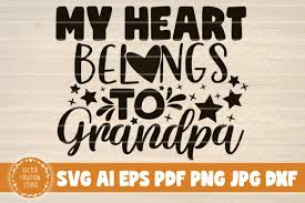 Your heart) format(svg) copyright (c) 2013 by kimberly geswein. Grandfather Svg Free Svg Cut Files Create Your Diy Projects Using Your Cricut Explore Silhouette And More The Free Cut Files Include Svg Dxf Eps And Png Files