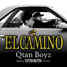 El Camino 2 Qtan Boyz Mixed By Tattoo Mast