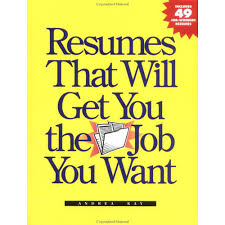 Resumes That Will Get You The Job You Want Andrea Kay Country's Enchanting Resume Book