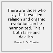 Religion Quotes Gorgeous There Are Those Who Say That Revealed Religion And Organic Evolution