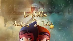 La stella di Andra e Tati, il film d'animazione sulla Shoah ...