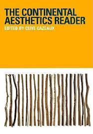 the continental aesthetics reader by clive cazeaux