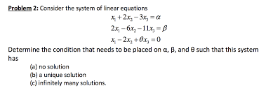 consider the system of linear equations x 1 2x 2 3x 3 alpha 2x 1 6x 2 11x 3 beta x 1 2x 2 thetax 3 0 determine the condition that needs