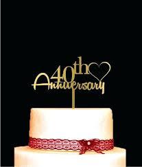 40th Anniversary Cake 40th Wedding Anniversary Cake Topper Australia