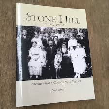 stone hill in baltimore stories from a cotton mill village guy stone hill in baltimore stories from a cotton mill village guy hollyday 9780578172712 com books
