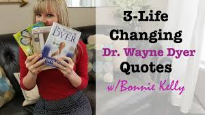 3 Life Changing Dr Wayne Dyer Quotes You Need To Know