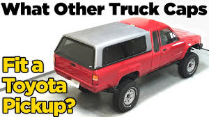 Toyota Pickup Truck Cap/Camper Shell - What Fits? - YouTube