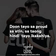 Doon Tayo Sa Proud Sa Atin Sa Taong Hindi Tagalog Love Quotes