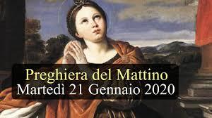 Preghiera del Mattino MARTEDI 21 GENNAIO 2020 ❤️ Memoria Sant'Agnese,  Vergine e Martire