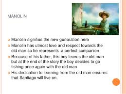 the old man and the sea critical review ppt 19 manolin iuml130cent manolin signifies the