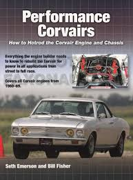 chevrolet corvair wiring diagram manual reprint performance corvairs how to hotrod the corvair engine chassis