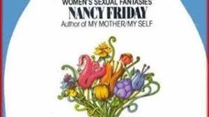 nancy friday chronicler of women s ual in my secret garden has d